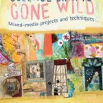 [PDF] [EPUB] Collage Crafts Gone Wild: Mixed Media Projects and Techniques Download