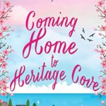 [PDF] [EPUB] Coming Home to Heritage Cove (Heritage Cove, Book 1) Download