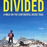 [PDF] [EPUB] Divided: A Walk on the Continental Divide Trail Download