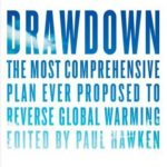 [PDF] [EPUB] Drawdown: The Most Comprehensive Plan Ever Proposed to Reverse Global Warming Download