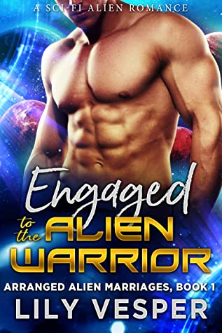 [PDF] [EPUB] Engaged to the Alien Warrior: A Sci-Fi Alien Romance (Arranged Alien Marriages Book 1) Download by Lily Vesper