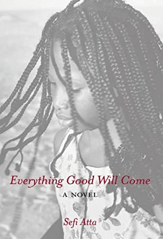 [PDF] [EPUB] Everything Good Will Come Download by Sefi Atta