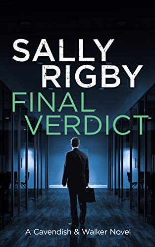 [PDF] [EPUB] Final Verdict ( A Cavendish and Walker Novel, #6) Download by Sally Rigby