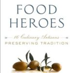 [PDF] [EPUB] Food Heroes: Sixteen Culinary Artisans Preserving Tradition Download