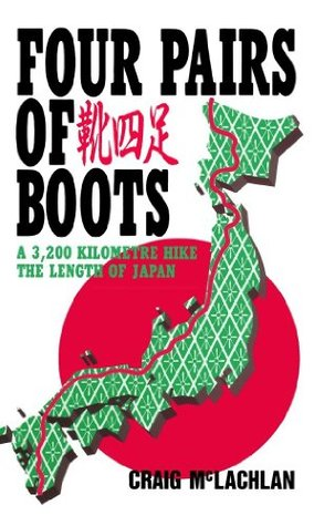 [PDF] [EPUB] Four Pairs of Boots: A 3,200 Kilometre Hike The Length of Japan Download by Craig McLachlan