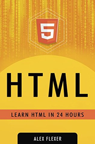 [PDF] [EPUB] HTML: Web Guide For Absolute HTML Beginners (Web Development - HTML Book 1) Download by Alexander Flexer