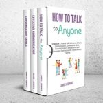 [PDF] [EPUB] How to Talk to Anyone: 3 Books in 1: How to Talk to Anyone, Effective Communication, Conversation Skills. Essential Guide to Interpersonal and Nonviolent Communication. Assertiveness Training. Download
