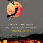 [PDF] [EPUB] I Have the Right to Destroy Myself Download