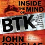 [PDF] [EPUB] Inside the Mind of BTK: The True Story Behind the Thirty-Year Hunt for the Notorious Wichita Serial Killer Download