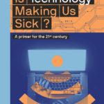 [PDF] [EPUB] Is Technology Making Us Sick?: A Primer for the 21st Century Download