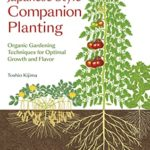[PDF] [EPUB] Japanese Style Companion Planting: Organic Gardening Techniques for Optimal Growth and Flavor Download