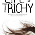 [PDF] [EPUB] Life is Trichy: Memoir of a mental health therapist with a mental health disorder Download