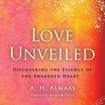 [PDF] [EPUB] Love Unveiled: Discovering the Essence of the Awakened Heart Download