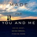 [PDF] [EPUB] Made for You and Me: Going West, Going Broke, Finding Home Download