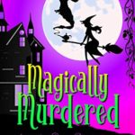 [PDF] [EPUB] Magically Murdered: A Witch Cozy Mystery (Paranormal Bed and Breakfast Mysteries Book 1) Download