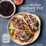 [PDF] [EPUB] Mexican Instant Pot Cookbook: 75 Recipes for Your Electric Pressure Cooker Download