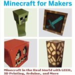 [PDF] [EPUB] Minecraft for Makers: Minecraft in the Real World with Lego, 3D Printing, Arduino, and More! Download