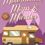[PDF] [EPUB] Motorhomes, Maps, and Murder (A Camper and Criminals Cozy #5) Download