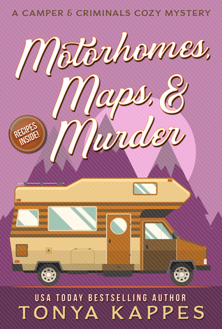 [PDF] [EPUB] Motorhomes, Maps, and Murder (A Camper and Criminals Cozy #5) Download by Tonya Kappes
