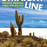 [PDF] [EPUB] Never A Straight Line: Travels through Chile and Bolivia Download