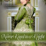 [PDF] [EPUB] Never Kneel to a Knight (Fortune's Brides #5) Download