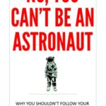 [PDF] [EPUB] No You Can't Be an Astronaut Download