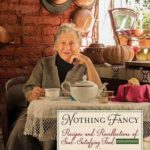 [PDF] [EPUB] Nothing Fancy: Recipes and Recollections of Soul-Satisfying Food Download