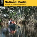 [PDF] [EPUB] Paddling Everglades and Biscayne National Parks: A Guide to the Best Paddling Adventures Download