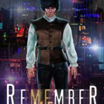 [PDF] [EPUB] Remember Me: The Cyberpunk Fantasy Tale of a Lost Warrior's Journey (Time Travwel Cyberpunk Chronicles Book 1) Download