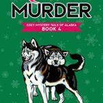 [PDF] [EPUB] Routine Murder (Cozy Mystery Tails of Alaska #4) Download