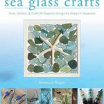 [PDF] [EPUB] Sea Glass Crafts: Find, Collect, Craft More Than 20 Projects Using the Ocean's Treasures Download
