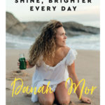 [PDF] [EPUB] Shine Brighter, Every Day: Nourish, Balance and Repair Your Life Download