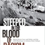 [PDF] [EPUB] Steeped in the Blood of Racism: Black Power, Law and Order, and the 1970 Shootings at Jackson State College Download