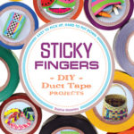 [PDF] [EPUB] Sticky Fingers: DIY Duct Tape Projects – Easy to Pick Up, Hard to Put Down Download