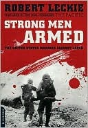 [PDF] [EPUB] Strong Men Armed: The United States Marines Against Japan Download by Robert Leckie