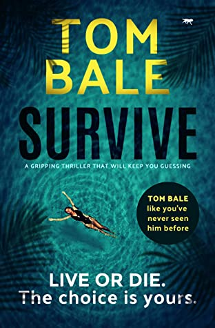 [PDF] [EPUB] Survive: a gripping thriller that will keep you guessing Download by Tom Bale