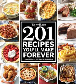 [PDF] [EPUB] Taste of Home 201 Recipes You'll Make Forever: Classic Recipes for Today's Home Cooks Download by Taste of Home