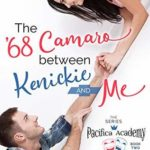 [PDF] [EPUB] The '68 Camaro Between Kenickie and Me (Pacifica Academy Drama Book 2) Download