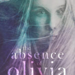 [PDF] [EPUB] The Absence of Olivia (Love and Loss, #1) Download