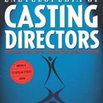 [PDF] [EPUB] The Actor's Encyclopedia of Casting Directors: Conversations with Over 100 Casting Directors on How to Get the Job Download