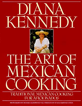 [PDF] [EPUB] The Art of Mexican Cooking Download by Diana Kennedy