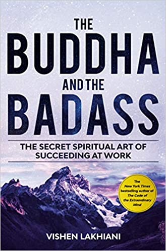 [PDF] [EPUB] The Buddha and the Badass: Find Bliss and Conquer the World with a New Way of Work Download by Vishen Lakhiani