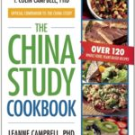 [PDF] [EPUB] The China Study Cookbook: The Official Companion to the China Study (Over 120 Whole Food, Plant-Based Recipes) Download