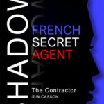 [PDF] [EPUB] The Contractor (Simone Shadow French Secret Agent) Download