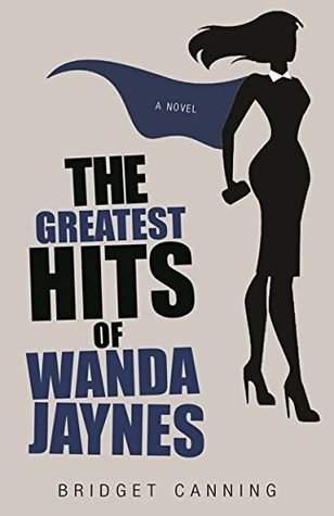 [PDF] [EPUB] The Greatest Hits of Wanda Jaynes Download by Bridget Canning