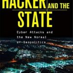 [PDF] [EPUB] The Hacker and the State: Cyber Attacks and the New Normal of Geopolitics Download