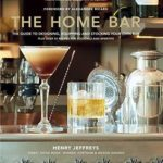 [PDF] [EPUB] The Home Bar:From simple bar carts to the ultimate in home bar design and drinks Download