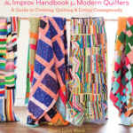 [PDF] [EPUB] The Improv Handbook for Modern Quilters: A Guide to Creating, Quilting, and Living Courageously Download