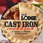 [PDF] [EPUB] The Lodge Cast Iron Cookbook: A Treasury of Timeless, Delicious Recipes Download