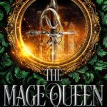 [PDF] [EPUB] The Mage Queen: Her Majesty's Musketeers, Book 1 Download
